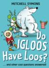 Do Igloos Have Loos? - eBook