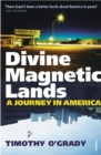 Divine Magnetic Lands : A Journey in America - eBook