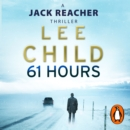 61 Hours : (Jack Reacher 14) - eAudiobook