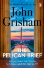 The Pelican Brief : The compelling classic from the No 1. bestselling master of the legal thriller - eBook