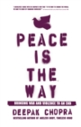 Peace Is the Way : Bringing War and Violence to an End - eBook