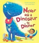 Never Ask a Dinosaur to Dinner - Book