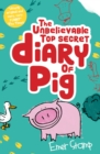 The Unbelievable Top Secret Diary of Pig - eBook
