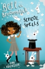 Bella Broomstick : School Spells - Book