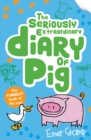 The Seriously Extraordinary Diary of Pig - Book