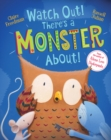 Watch Out! There's a Monster About! - Book