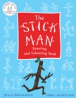 The Stick Man Drawing and Colouring Book - Book