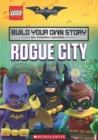 The LEGO Batman Movie: Build Your Own Story: Rogue City - Book