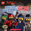 The LEGO(R) Ninjago(R) Movie : High-Tech Ninja Heroes / Lord Garmadon, Evil Dad - eBook