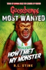 Goosebumps: Most Wanted: How I Met My Monster - Book