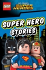 LEGO DC SUPER HEROES: Super Hero Stories - Book