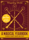 J.K. Rowling's Wizarding World: A Magical Yearbook - Book