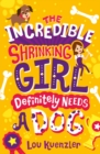 The Incredible Shrinking Girl  Definitely Needs a Dog - Book