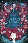 The Surface Breaks: a reimagining of The Little Mermaid - Book