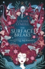 The Surface Breaks : a reimagining of The Little Mermaid - eBook