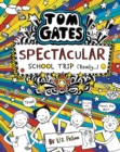 Tom Gates: Spectacular School Trip (Really) - Book