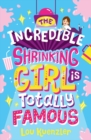 The Incredible Shrinking Girl is Totally Famous - Book