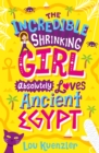 The Incredible Shrinking Girl Absolutely Loves Ancient Egypt - Book