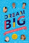 Dream Big! Heroes Who Dared to Be Bold (100 people - 100 ways to change the world) - Book
