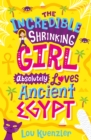 The Incredible Shrinking Girl 4 : The Incredible Shrinking Girl Absolutely Loves Ancient Egypt - eBook