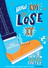 How Not to Lose It: Mental Health - Sorted - Book