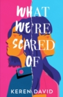 What We're Scared Of - Book
