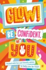 Glow! Be Confident, Be You - Book