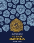 The Definitive Guide to Philip Pullman's His Dark Materials: The Original Trilogy - Book