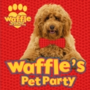 Waffle's Pet Party - Book