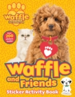 Waffle and Friends! Sticker Activity Book - Book