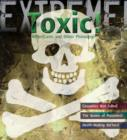 Extreme Science: Toxic! : Killer Cures and Other Poisonings - Book