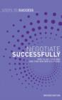 Negotiate Successfully : How to get Your Way and Find Win-Win Solutions - eBook