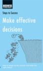 Make Effective Decisions : How to Weigh Up the Options and Make the Right Choice - eBook