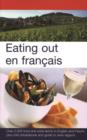 Eating out en fran ais : More than 2,000 food and wine terms in English and French plus mini-phrasebook and guide to wine reg - eBook