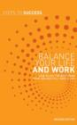 Balance your Life and Work : How to get the Best from your Job and Still have a Life - eBook