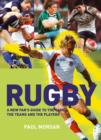Rugby : A New Fan's Guide to the Game, the Teams and the Players - Book