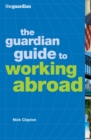 The Guardian Guide to Working Abroad - eBook