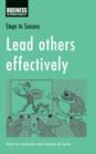 Lead Others Effectively : How to Motivate and Inspire at Work - eBook