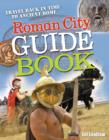 Roman City Guidebook : Age 7-8, Average Readers - Book