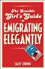 The Sensible Girl's Guide to Emigrating Elegantly - eBook