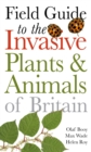 Field Guide to Invasive Plants and Animals in Britain - Book