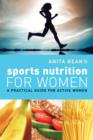 Anita Bean's Sports Nutrition for Women : A Practical Guide for Active Women - eBook