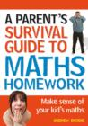 Parent's Survival Guide to Maths Homework : Make Sense of Your Kid's Maths - Book