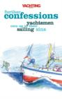 Yachting Monthly's Further Confessions : Yachtsmen Own Up to Their Sailing Sins - eBook