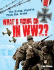 What's Going On in WW2 : Age 10-11, average readers - Book
