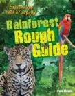 Rainforest Rough Guide : Age 10-11, average readers - Book