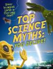 Top Science Myths: You Decide! : Age 9-10, Below Average Readers - Book