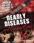 Deadly Diseases and Curious Cures : Age 9-10, Average Readers - Book
