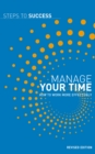 Manage Your Time : How to Work More Effectively - eBook