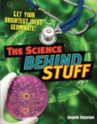 The Science Behind Stuff : Age 10-11, below average readers - Book